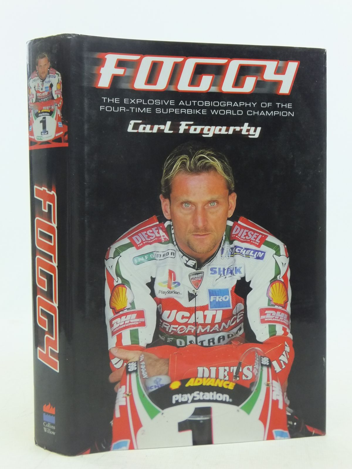 Photo of FOGGY THE EXPLOSIVE AUTOBIOGRAPHY OF THE FOUR-TIME SUPERBIKE WORLD CHAMPION written by Fogarty, Carl<br />Bramwell, Neil published by Collins Willow (STOCK CODE: 1606216)  for sale by Stella & Rose's Books