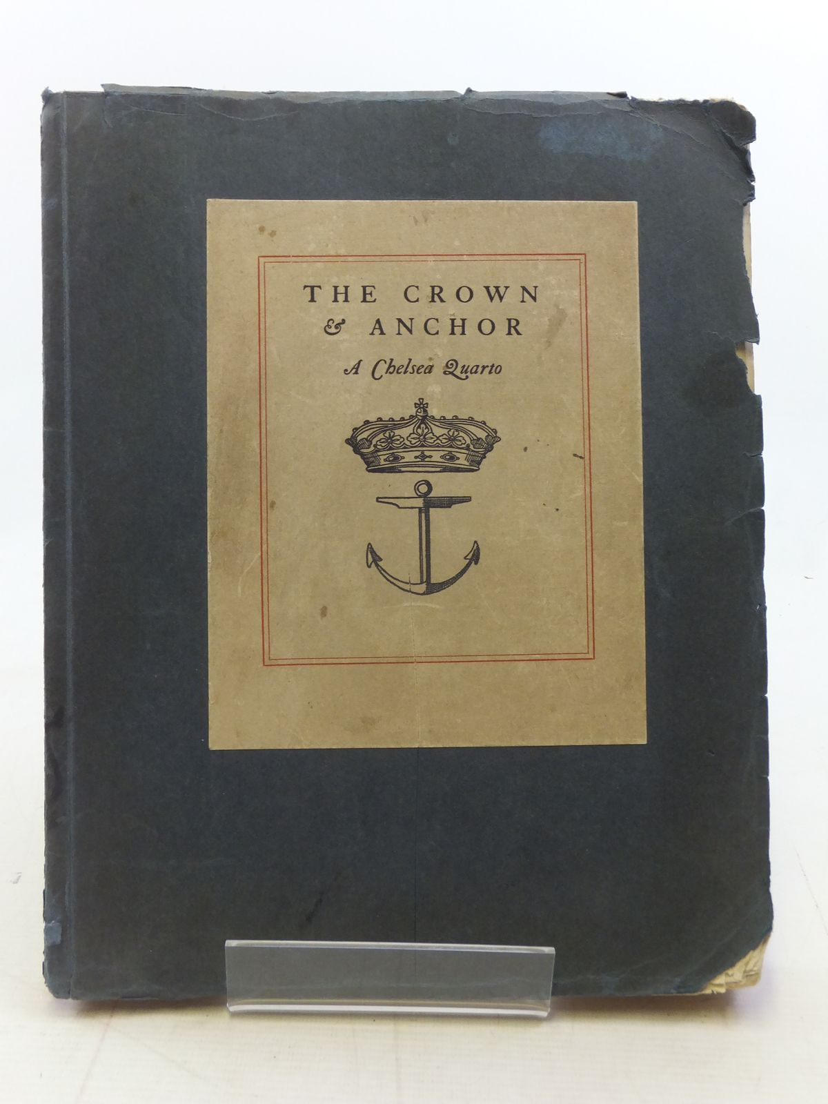Photo of THE CROWN & ANCHOR A CHELSEA QUARTO written by Blunt, Reginald published by The Chelsea Publishing Company, The Cayme Press (STOCK CODE: 1606227)  for sale by Stella & Rose's Books
