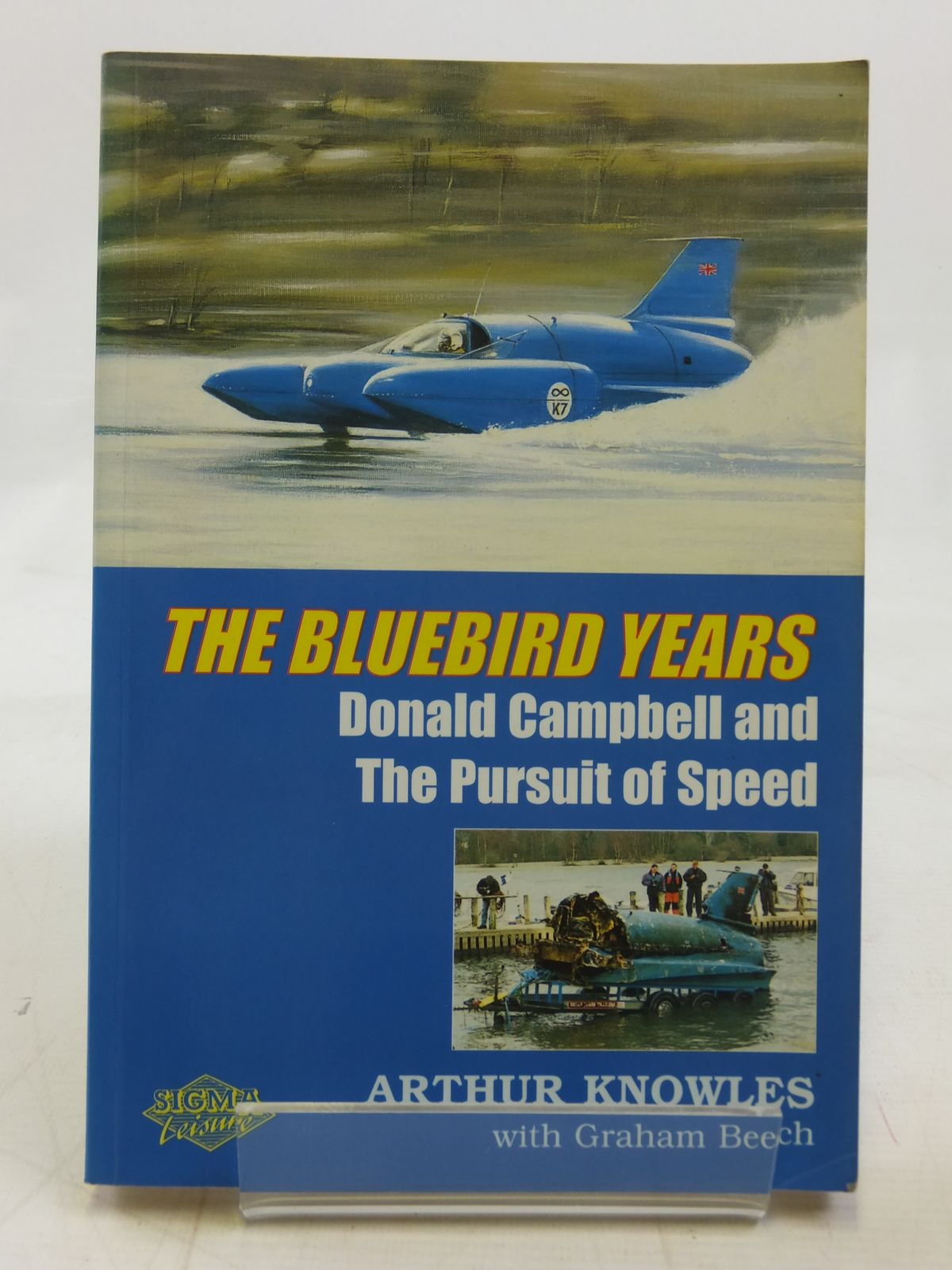 Photo of THE BLUEBIRD YEARS DONALD CAMPBELL AND THE PURSUIT OF SPEED written by Knowles, Arthur published by Sigma Leisure (STOCK CODE: 1606396)  for sale by Stella & Rose's Books