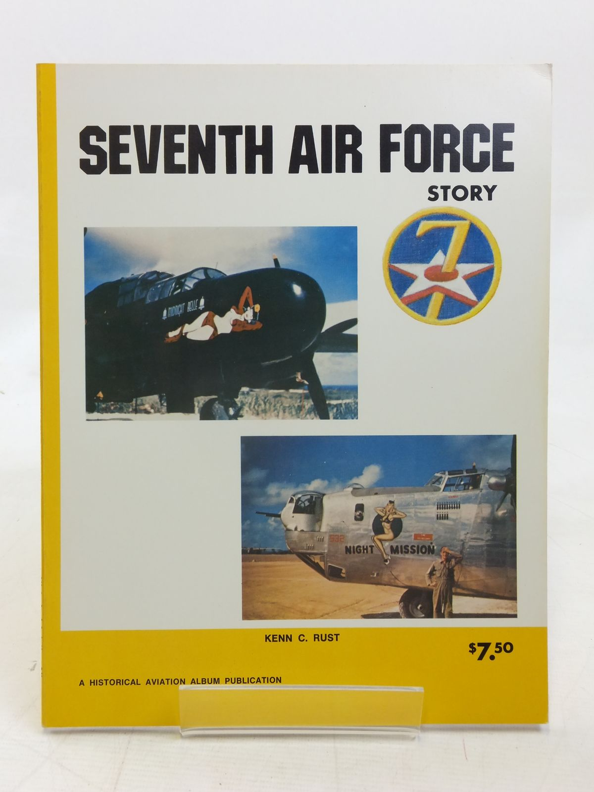 Photo of SEVENTH AIR FORCE STORY IN WORLD WAR II written by Rust, Kenn C. published by Historical Aviation Album (STOCK CODE: 1606633)  for sale by Stella & Rose's Books