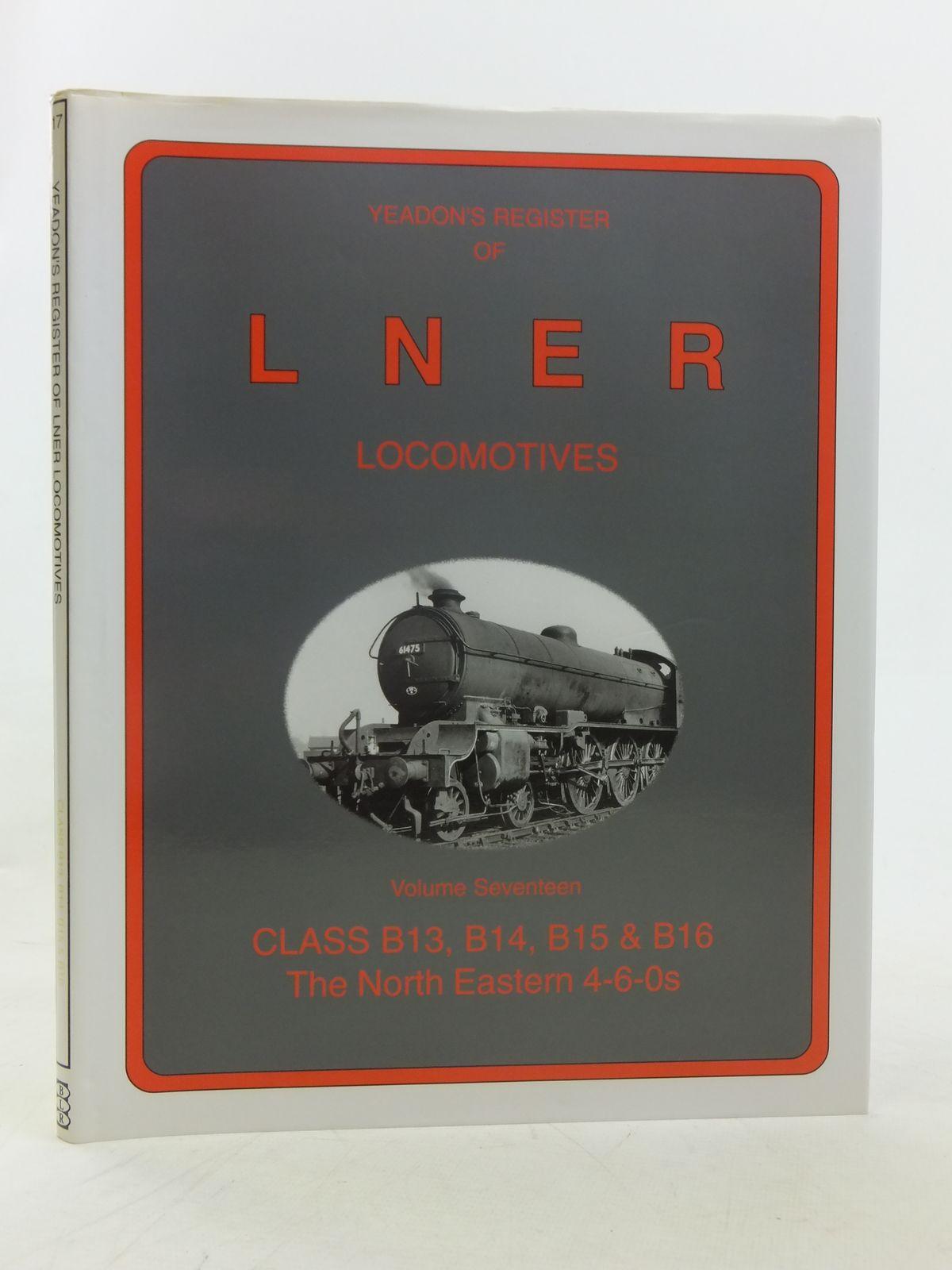 Photo of YEADON'S REGISTER OF LNER LOCOMOTIVES VOLUME SEVENTEEN- Stock Number: 1606885