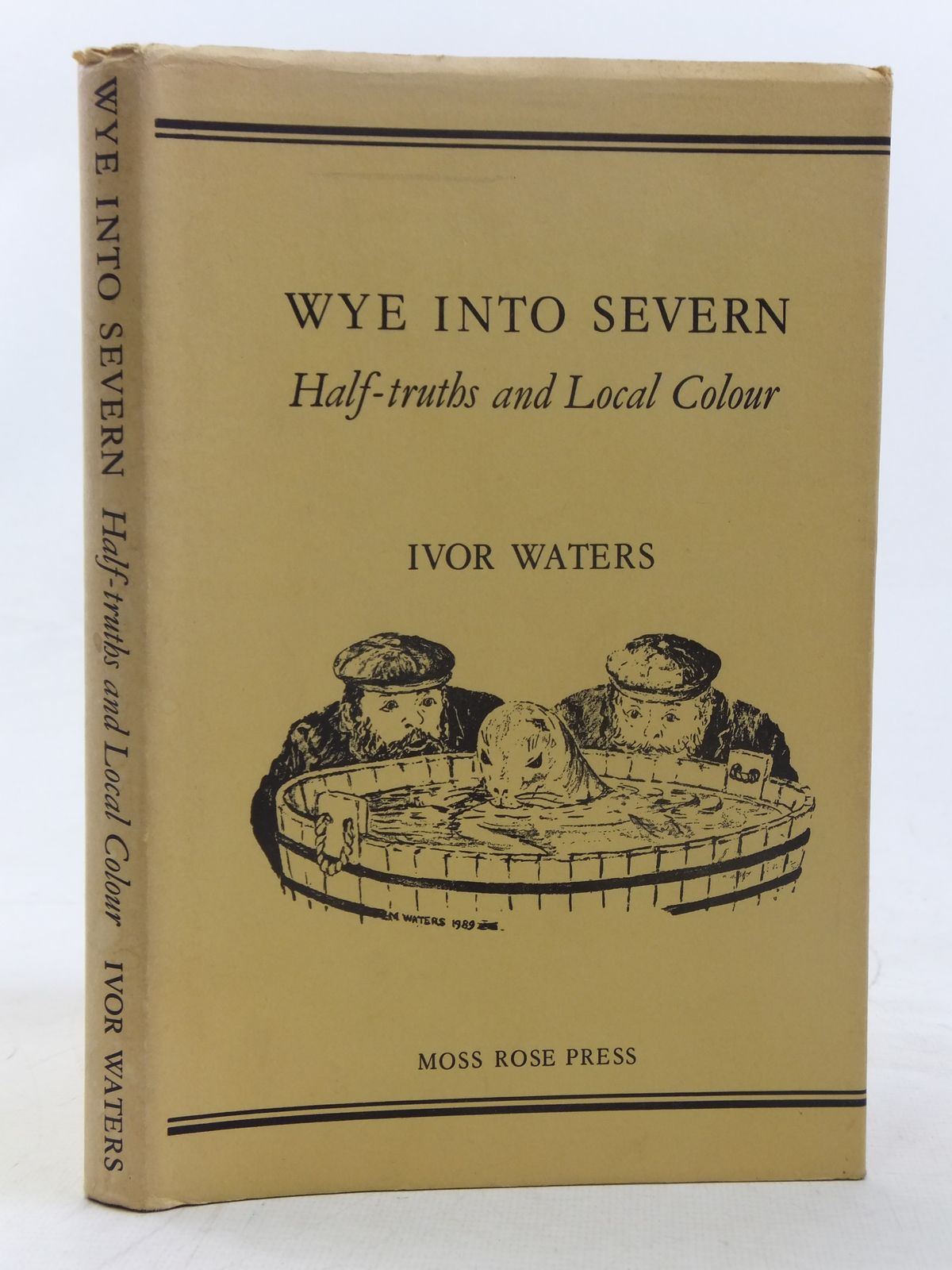 Photo of WYE INTO SEVERN written by Waters, Ivor published by Moss Rose Press (STOCK CODE: 1607077)  for sale by Stella & Rose's Books
