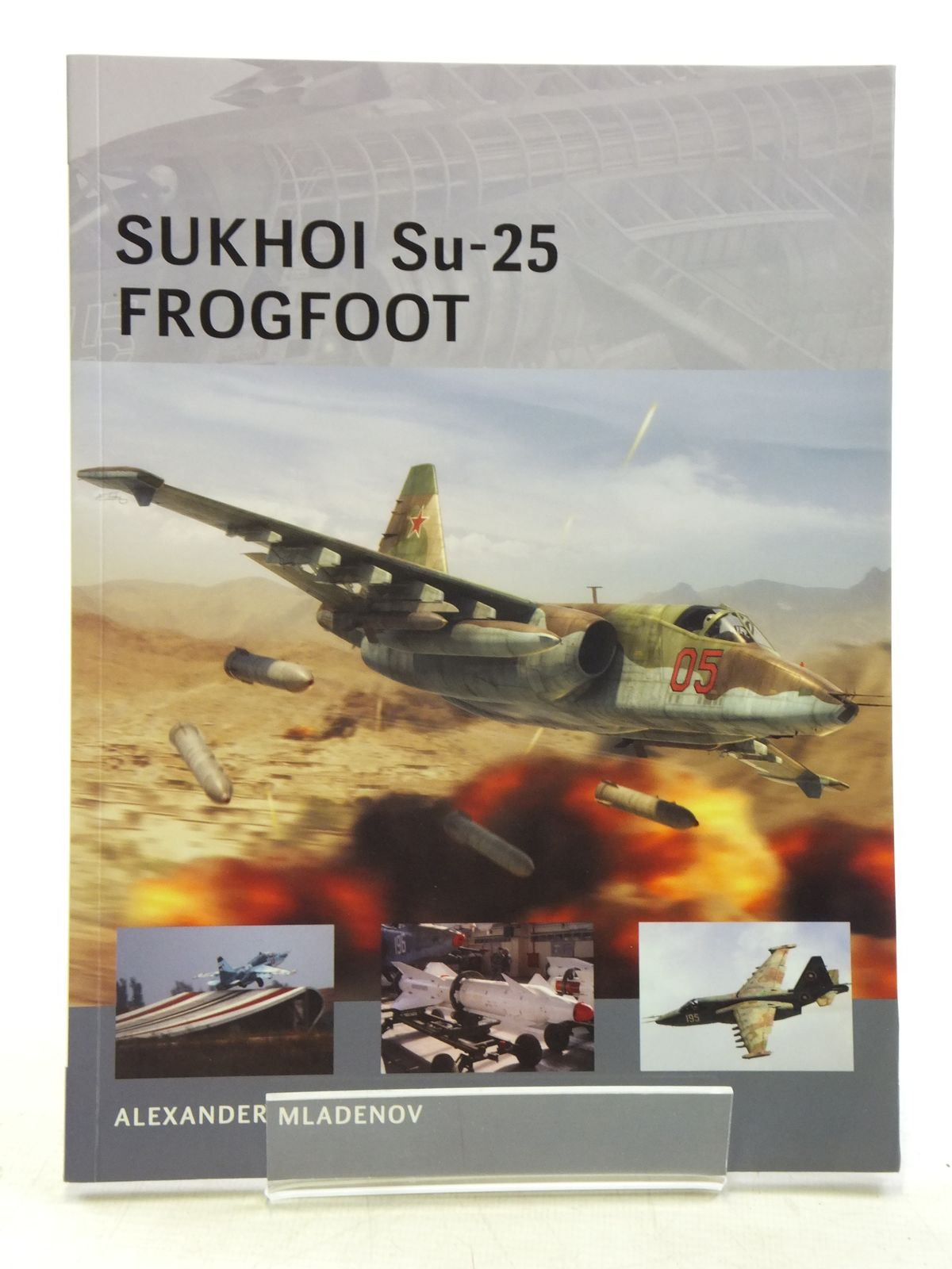 Photo of SUKHOI SU-25 FROGFOOT written by Mladenov, Alexander published by Osprey Publishing (STOCK CODE: 1607751)  for sale by Stella & Rose's Books