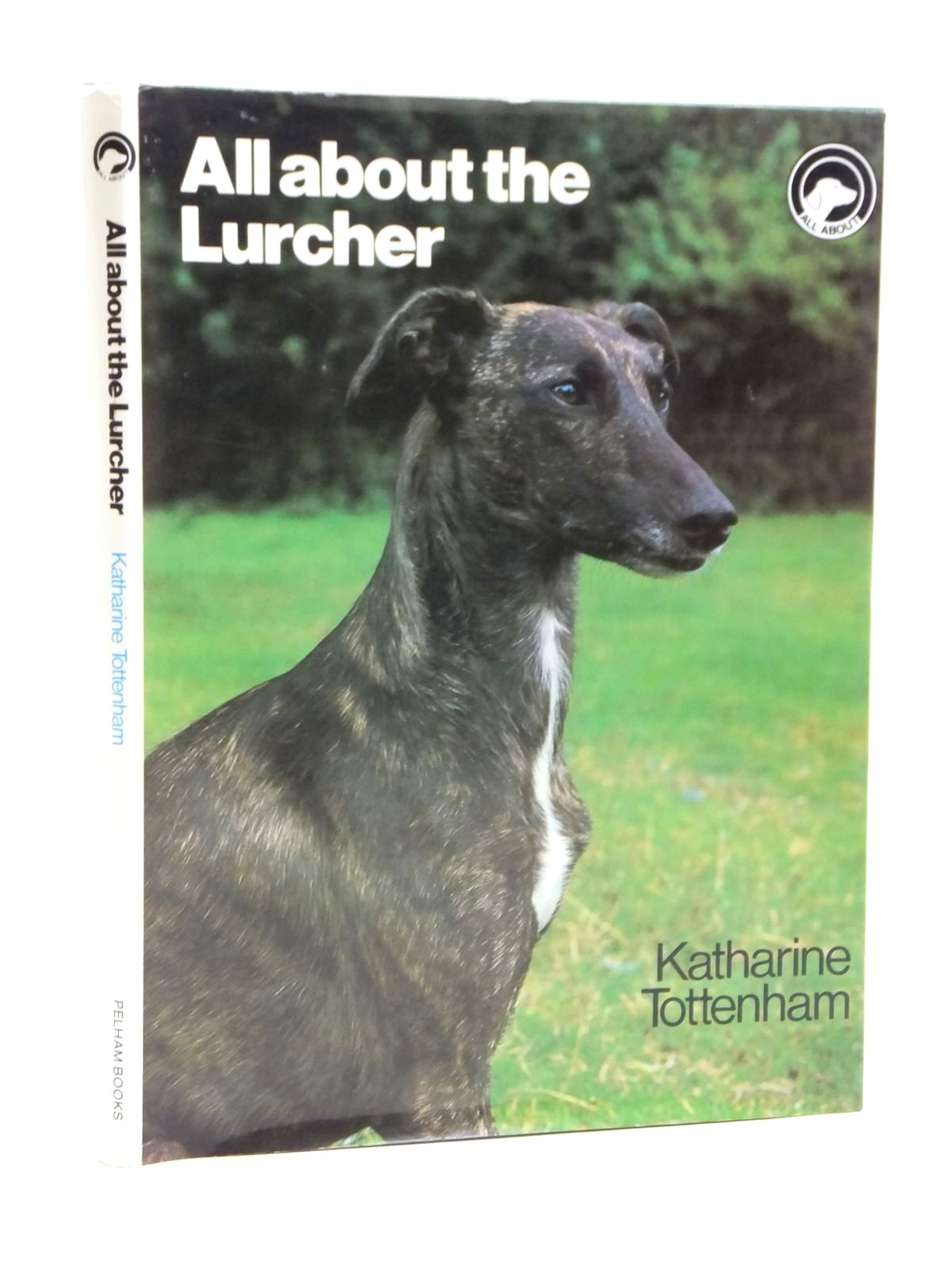 Photo of ALL ABOUT THE LURCHER written by Tottenham, Katharine published by Pelham Books (STOCK CODE: 1608026)  for sale by Stella & Rose's Books