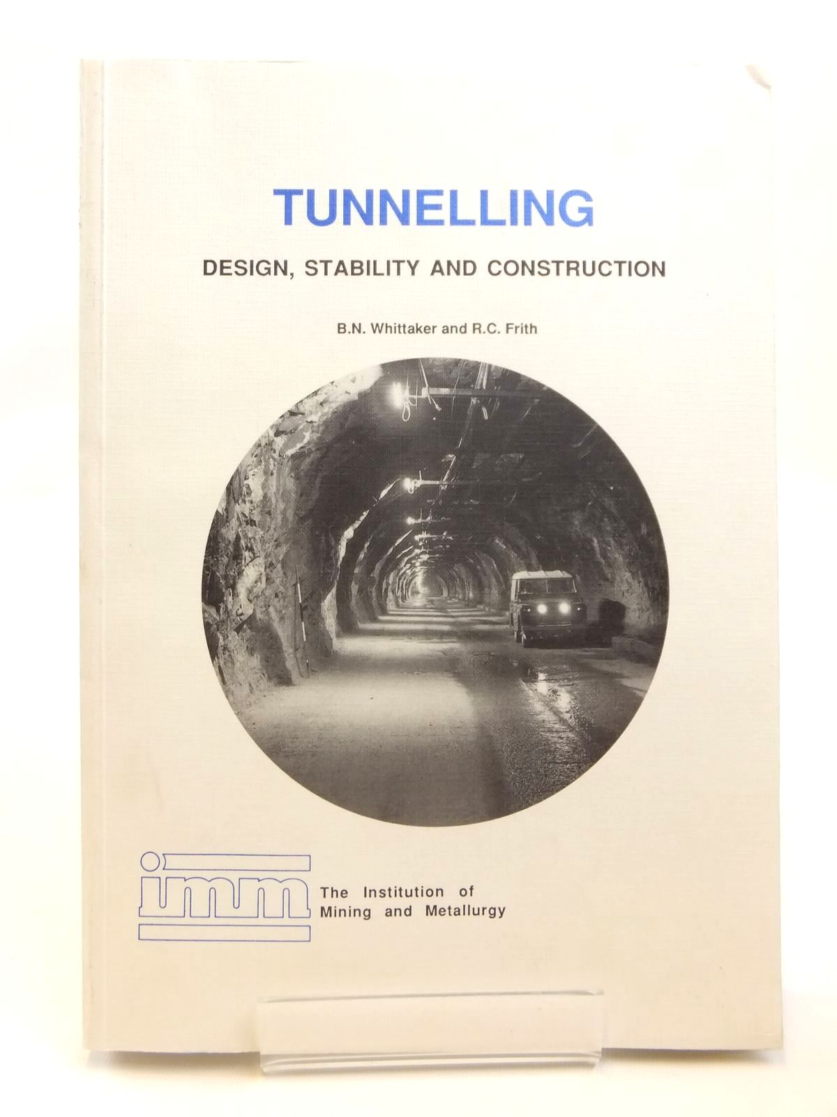 Photo of TUNNELLING DESIGN, STABILITY AND CONSTRUCTION written by Whittaker, B.N. Frith, R.C. published by The Institution Of Mining And Metallurgy (STOCK CODE: 1608294)  for sale by Stella & Rose's Books