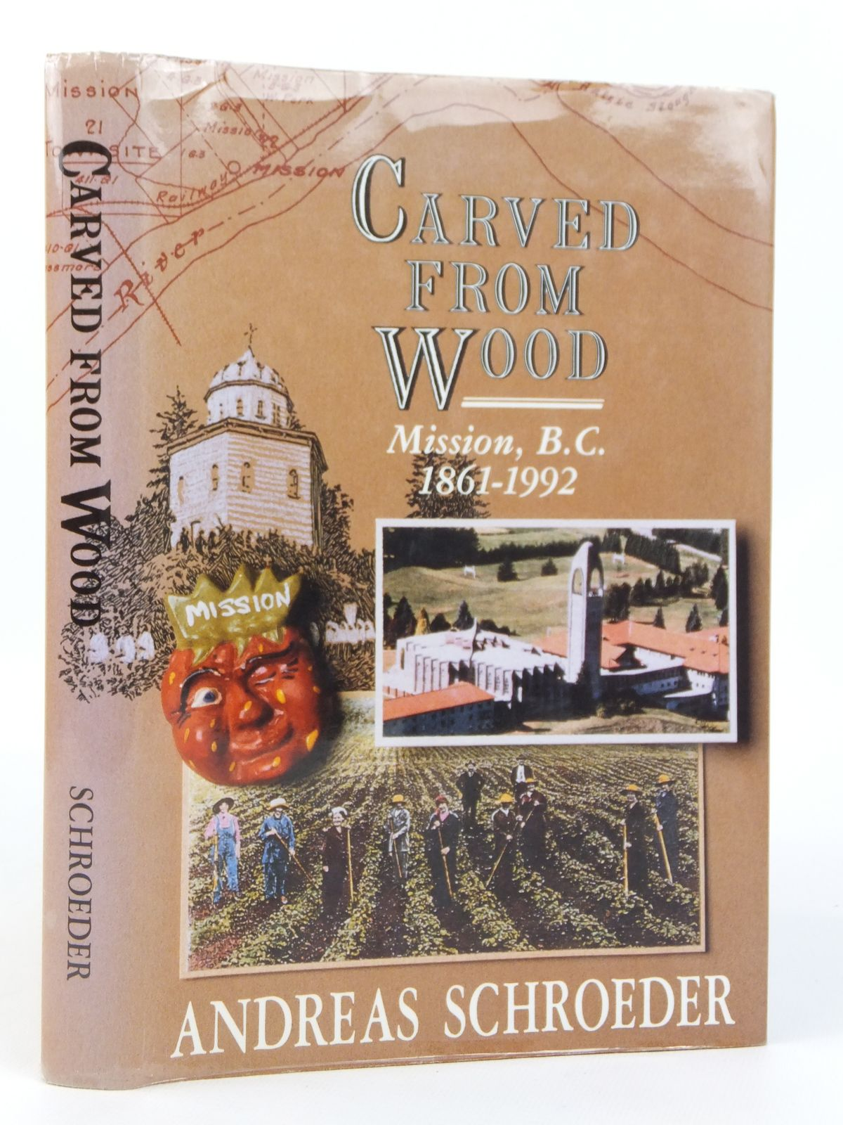 Photo of CARVED FROM WOOD MISSION, B.C. 1861-1992 written by Schroeder, Andreas published by The Mission Foundation (STOCK CODE: 1608769)  for sale by Stella & Rose's Books