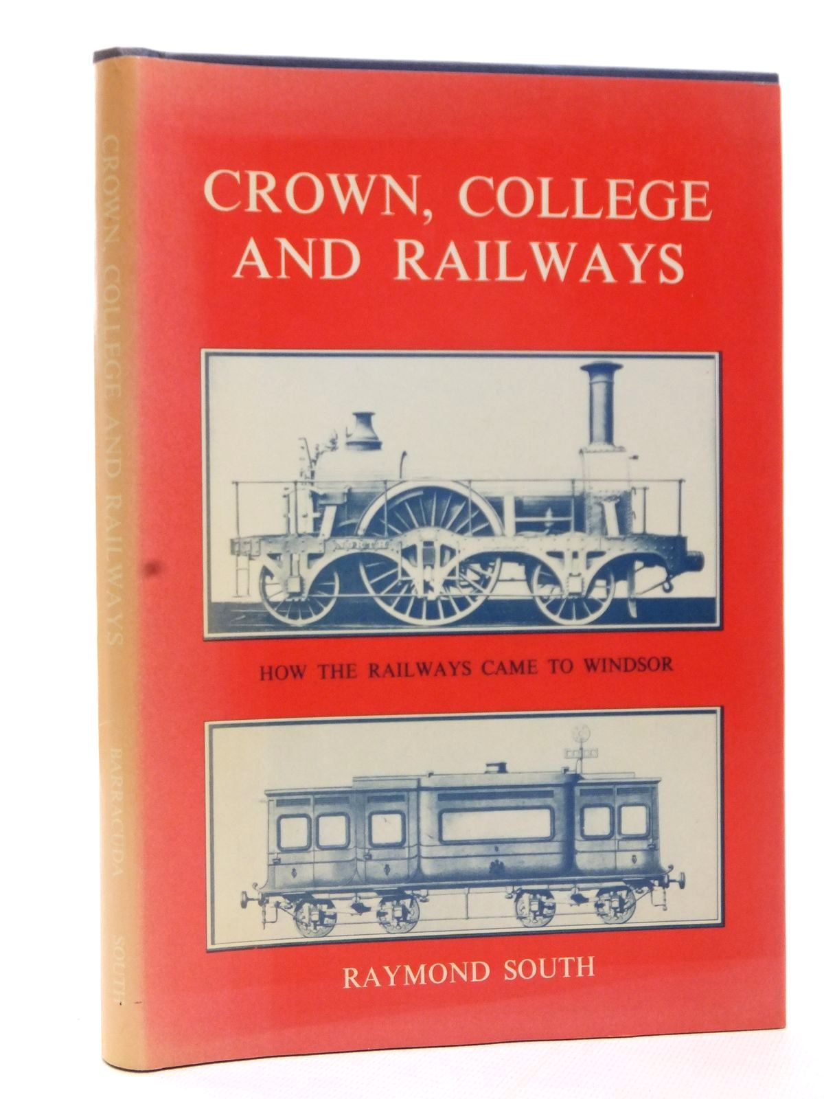 Photo of CROWN, COLLEGE AND RAILWAYS written by South, Raymond published by Barracuda Books (STOCK CODE: 1609250)  for sale by Stella & Rose's Books