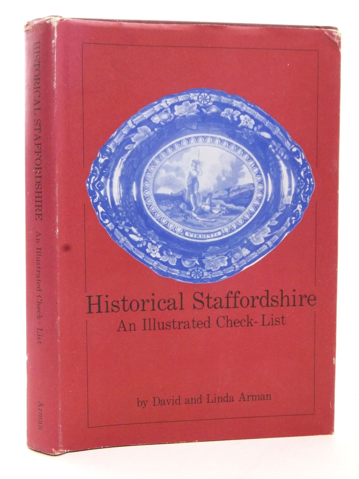 Photo of HISTORICAL STAFFORDSHIRE written by Arman, David<br />Arman, Linda published by Arman Enterprises, Inc. (STOCK CODE: 1609251)  for sale by Stella & Rose's Books
