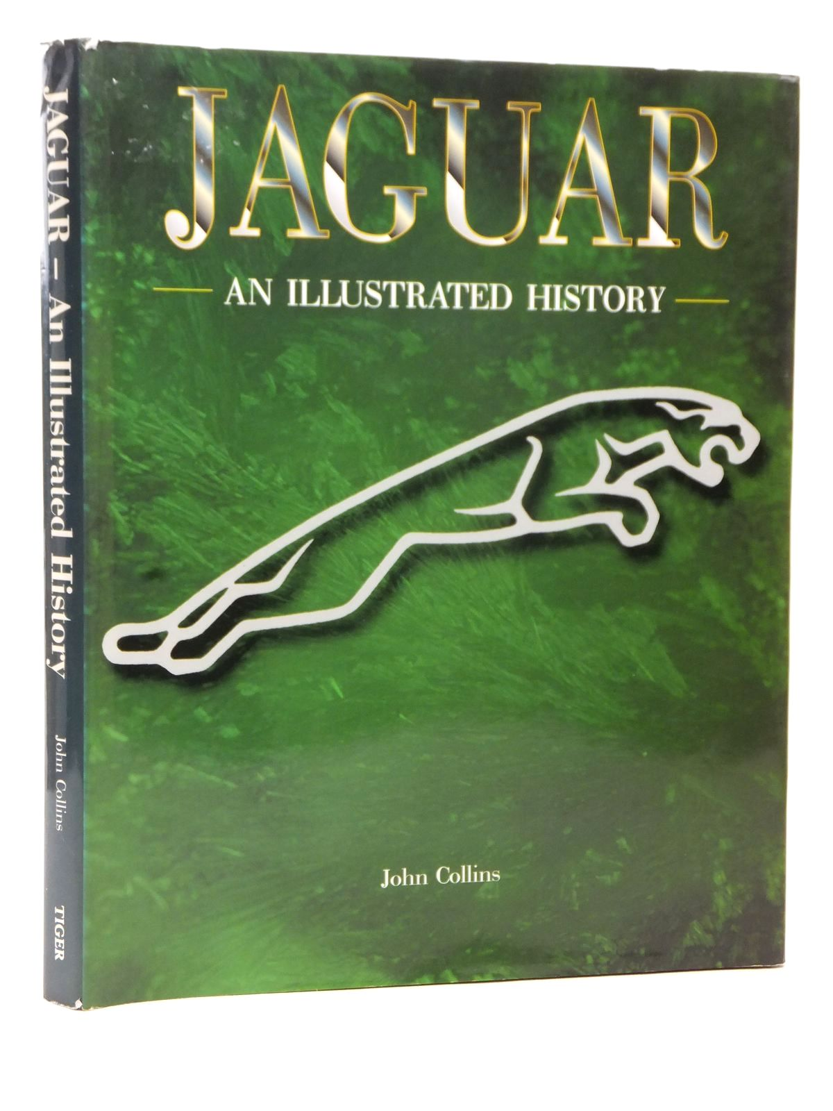 Photo of JAGUAR AN ILLUSTRATED HISTORY written by Collins, John published by Tiger Books International (STOCK CODE: 1609292)  for sale by Stella & Rose's Books