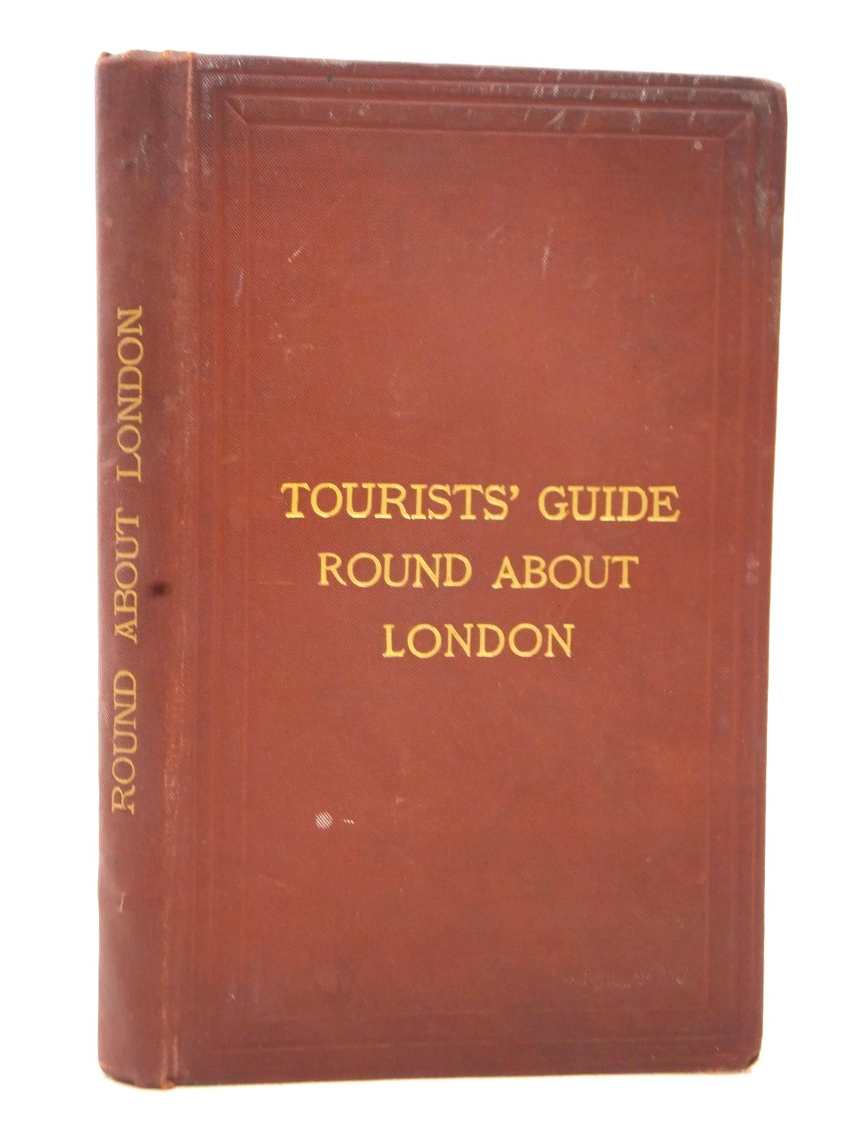 Photo of ROUND ABOUT LONDON (TOURISTS' GUIDE) written by Loftie, William J. published by Edward Stanford (STOCK CODE: 1609424)  for sale by Stella & Rose's Books