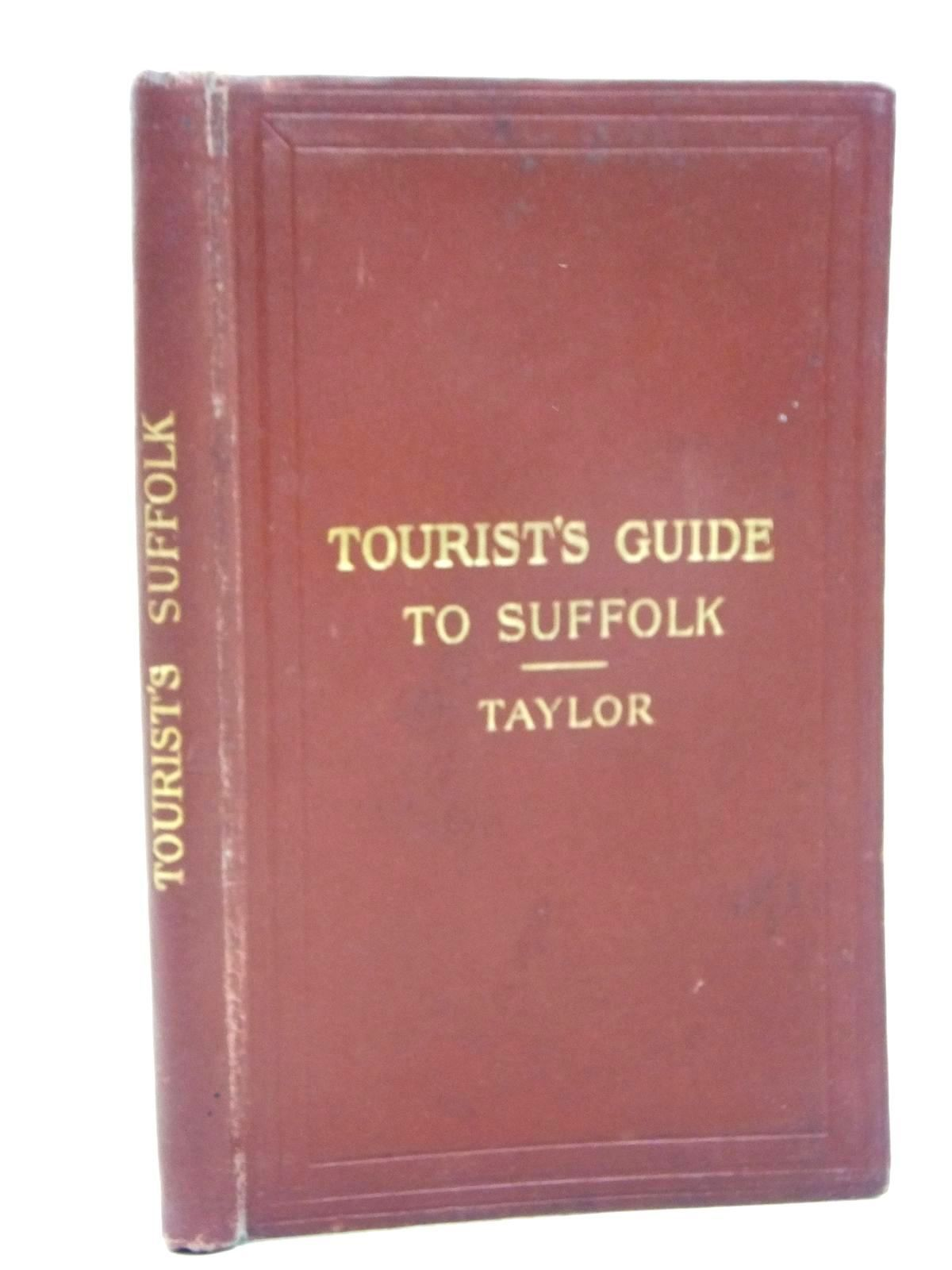 Photo of TOURIST'S GUIDE TO THE COUNTY OF SUFFOLK written by Taylor, J.E. published by Edward Stanford (STOCK CODE: 1609467)  for sale by Stella & Rose's Books