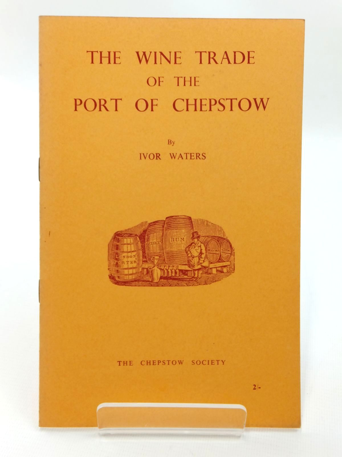 Photo of THE WINE TRADE OF THE PORT OF CHEPSTOW written by Waters, Ivor published by The Chepstow Society (STOCK CODE: 1609605)  for sale by Stella & Rose's Books
