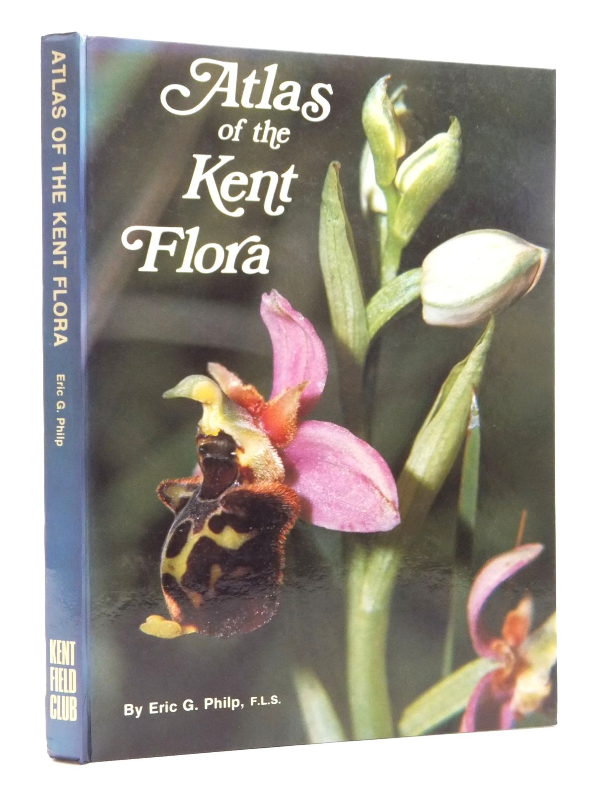 Photo of ATLAS OF THE KENT FLORA written by Philp, Eric G. published by Kent Field Club (STOCK CODE: 1609624)  for sale by Stella & Rose's Books