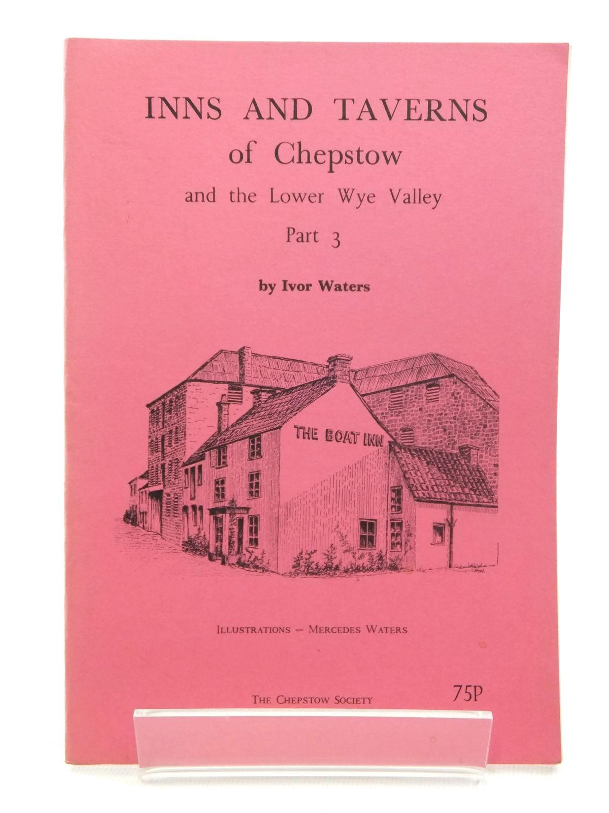 Photo of INNS AND TAVERNS OF CHEPSTOW AND THE LOWER WYE VALLEY PART 3- Stock Number: 1609690