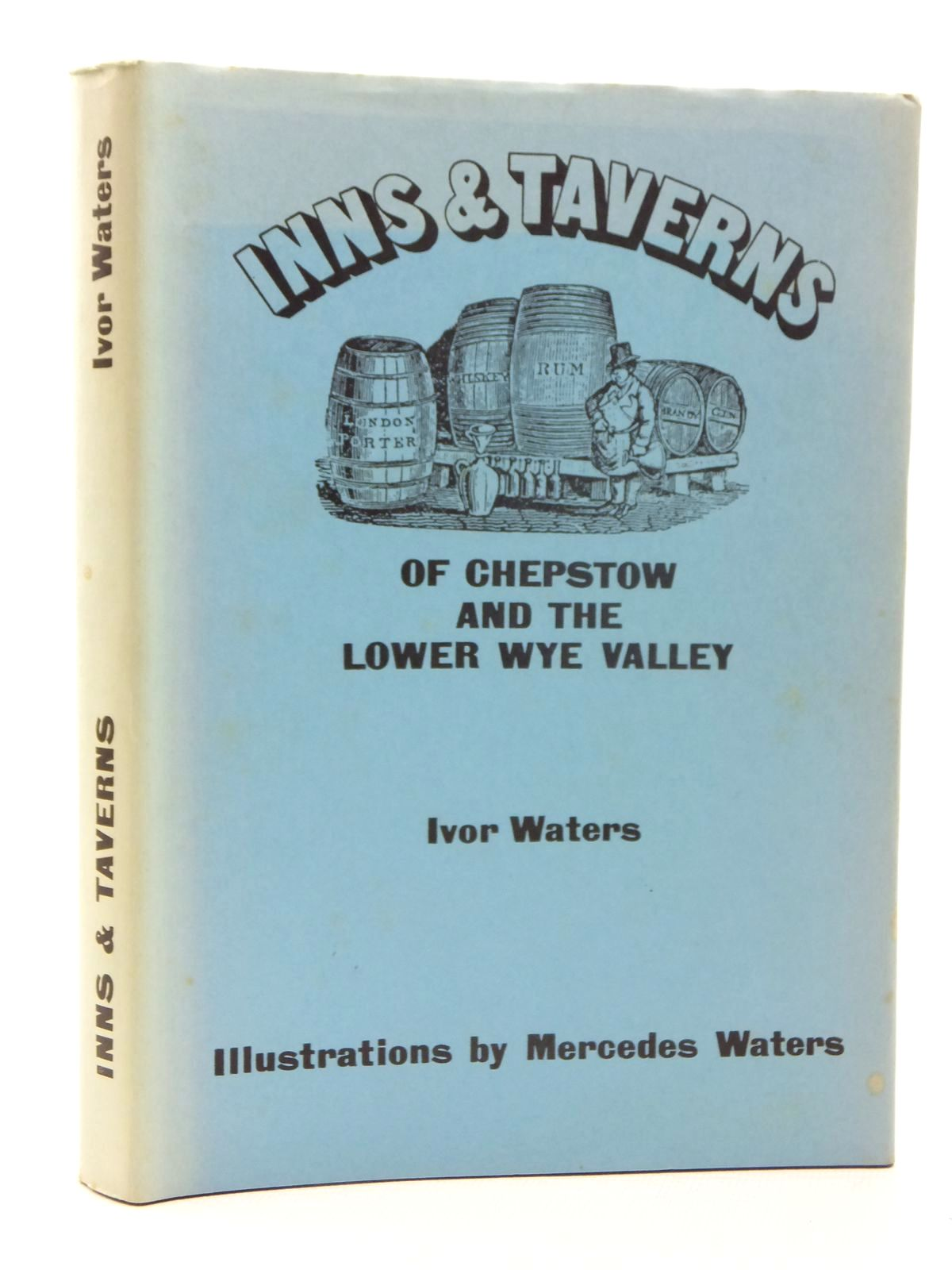 Photo of INNS AND TAVERNS OF CHEPSTOW AND THE LOWER WYE VALLEY- Stock Number: 1609703