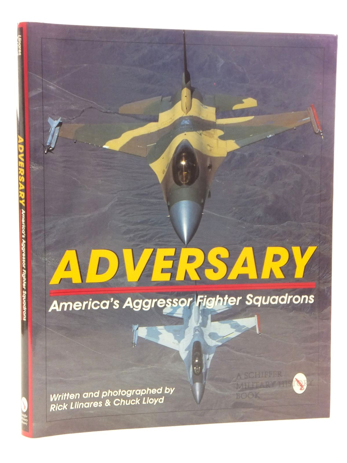 Photo of ADVERSARY AMERICA'S AGGRESSOR FIGHTER SQUADRONS written by Llinares, Rick