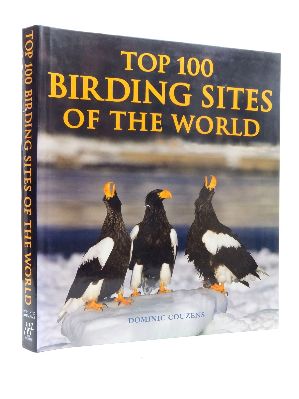 Photo of TOP 100 BIRDING SITES OF THE WORLD written by Couzens, Dominic published by New Holland (STOCK CODE: 1609816)  for sale by Stella & Rose's Books