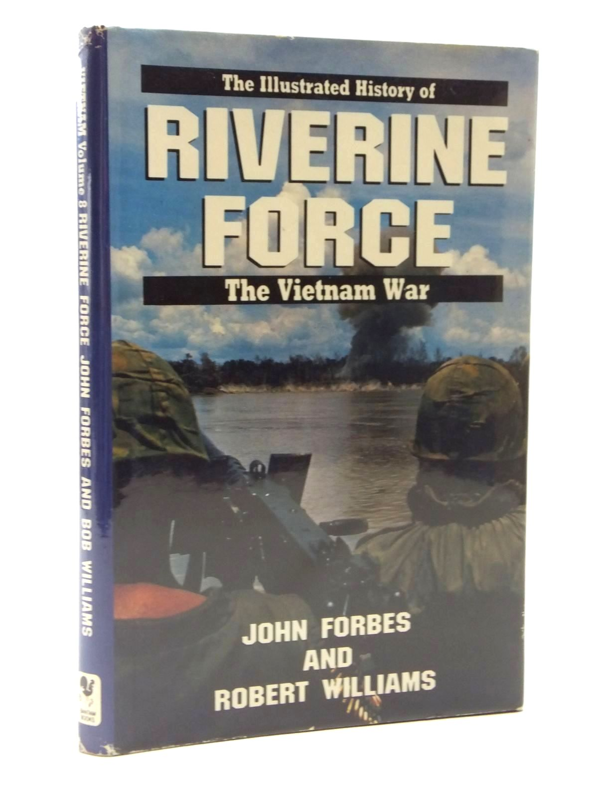 Photo of RIVERINE FORCE written by Forbes, John<br />Williams, Robert published by Bantam Books (STOCK CODE: 1609890)  for sale by Stella & Rose's Books