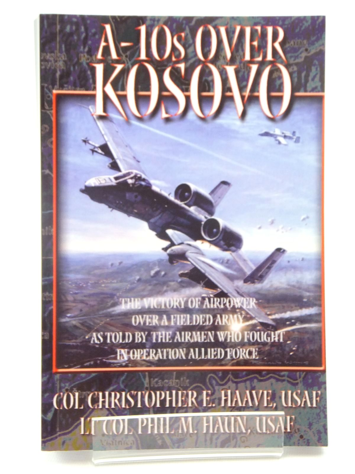 Photo of A-10S OVER KOSOVO written by Haave, Christopher E. Haun, Phil M. published by Air University Press (STOCK CODE: 1609904)  for sale by Stella & Rose's Books