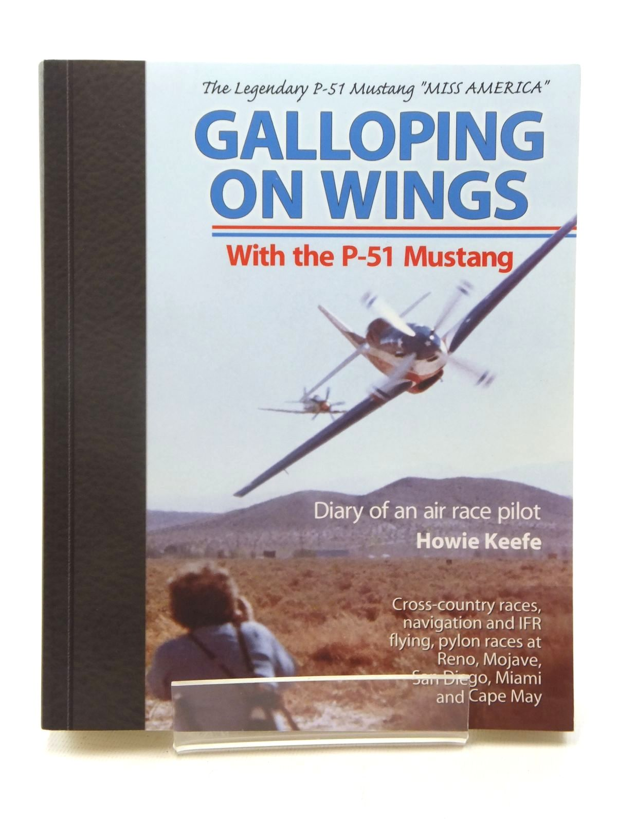 Photo of GALLOPING ON WINGS WITH THE P-51 MUSTANG written by Keefe, Howie published by Aviation Supplies And Academic, Inc (STOCK CODE: 1609914)  for sale by Stella & Rose's Books