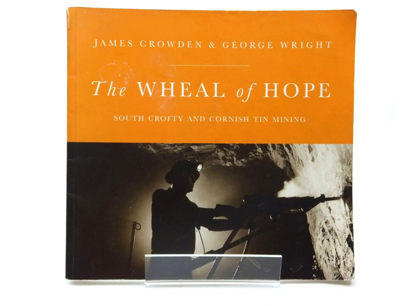 Photo of THE WHEAL OF HOPE SOUTH CROFTY AND CORNISH TIN MINING written by Crowden, James published by Agre Books (STOCK CODE: 1609983)  for sale by Stella & Rose's Books