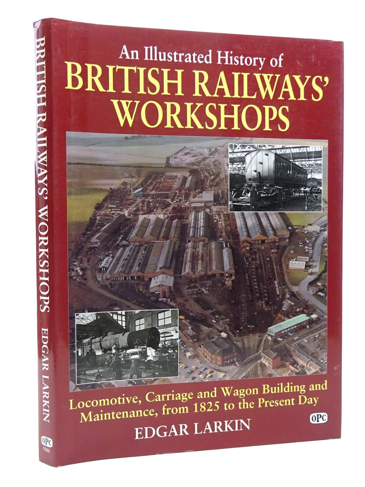 Photo of AN ILLUSTRATED HISTORY OF BRITISH RAILWAYS WORKSHOPS written by Larkin, Edgar J. published by Oxford Publishing (STOCK CODE: 1610252)  for sale by Stella & Rose's Books