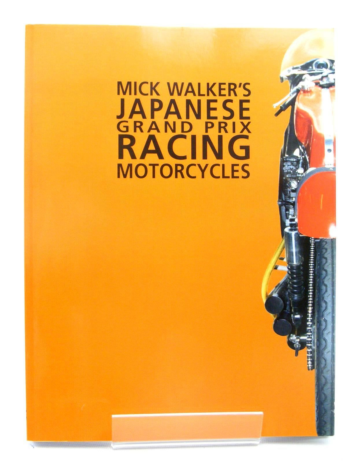 Photo of MICK WALKER'S JAPANESE GRAND PRIX RACING MOTORCYCLES written by Walker, Mick published by Redline Books (STOCK CODE: 1610309)  for sale by Stella & Rose's Books