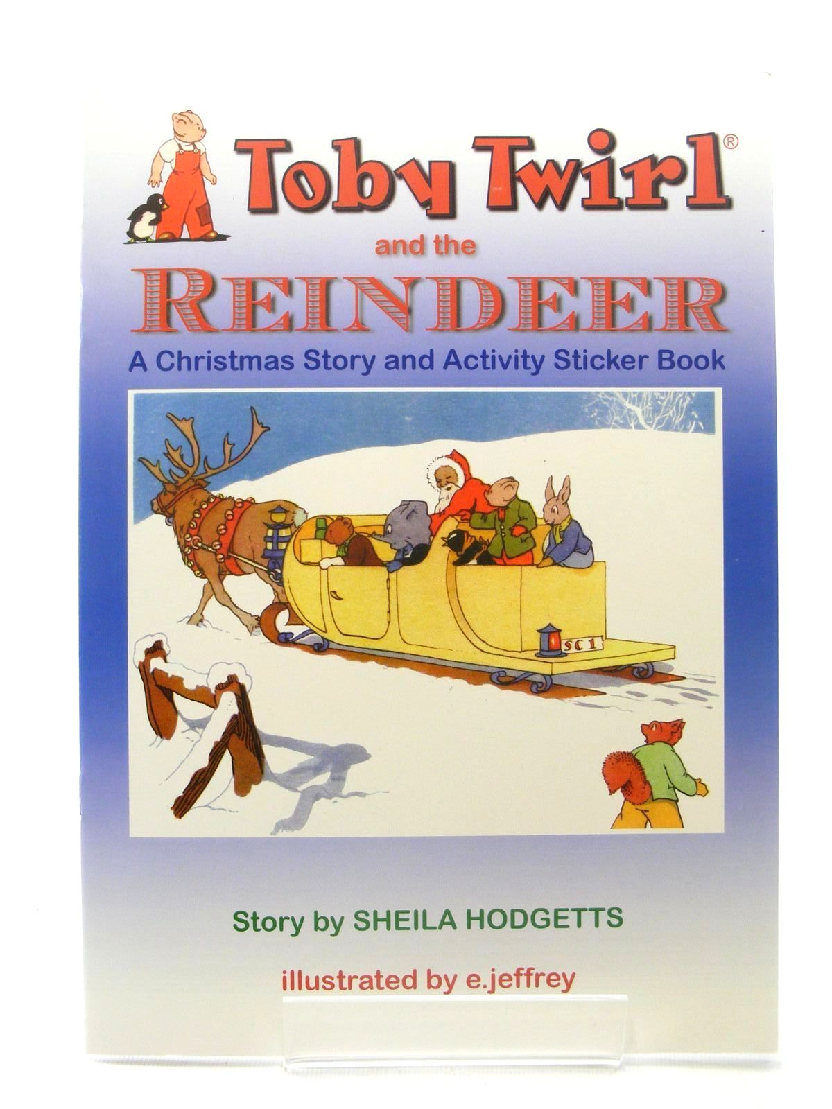 Photo of TOBY TWIRL AND THE REINDEER written by Hodgetts, Sheila illustrated by Jeffrey, E. published by Toby Twirl Ltd. (STOCK CODE: 1610344)  for sale by Stella & Rose's Books