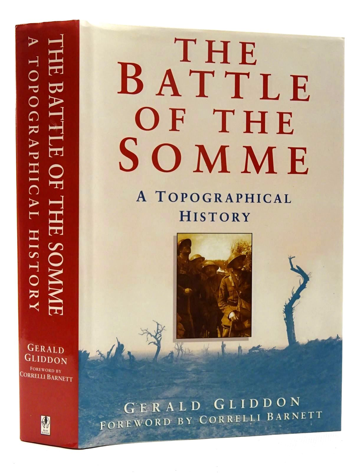 Photo of THE BATTLE OF THE SOMME A TOPOGRAPHICAL HISTORY written by Gliddon, Gerald published by Sutton Publishing (STOCK CODE: 1610378)  for sale by Stella & Rose's Books