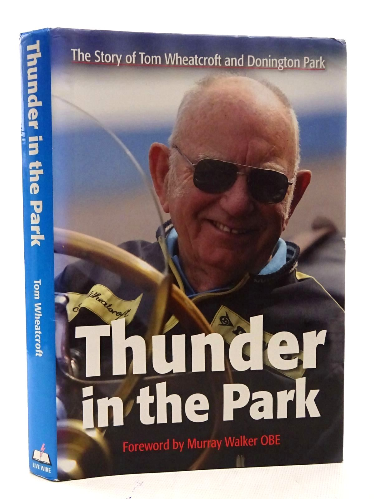 Photo of THUNDER IN THE PARK written by Wheatcroft, Tom published by Live Wire (STOCK CODE: 1610550)  for sale by Stella & Rose's Books
