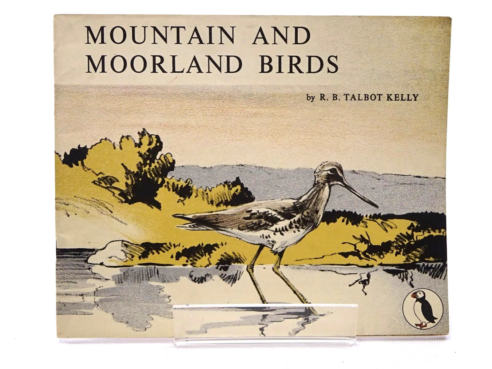 Photo of MOUNTAIN AND MOORLAND BIRDS written by Kelly, R.B. Talbot illustrated by Kelly, R.B. Talbot published by Penguin (STOCK CODE: 1610637)  for sale by Stella & Rose's Books