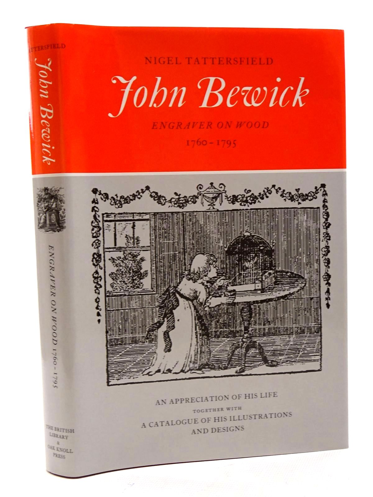 Photo of JOHN BEWICK ENGRAVER ON WOOD 1760-1795 written by Tattersfield, Nigel published by The British Library, Oak Knoll Press (STOCK CODE: 1610656)  for sale by Stella & Rose's Books