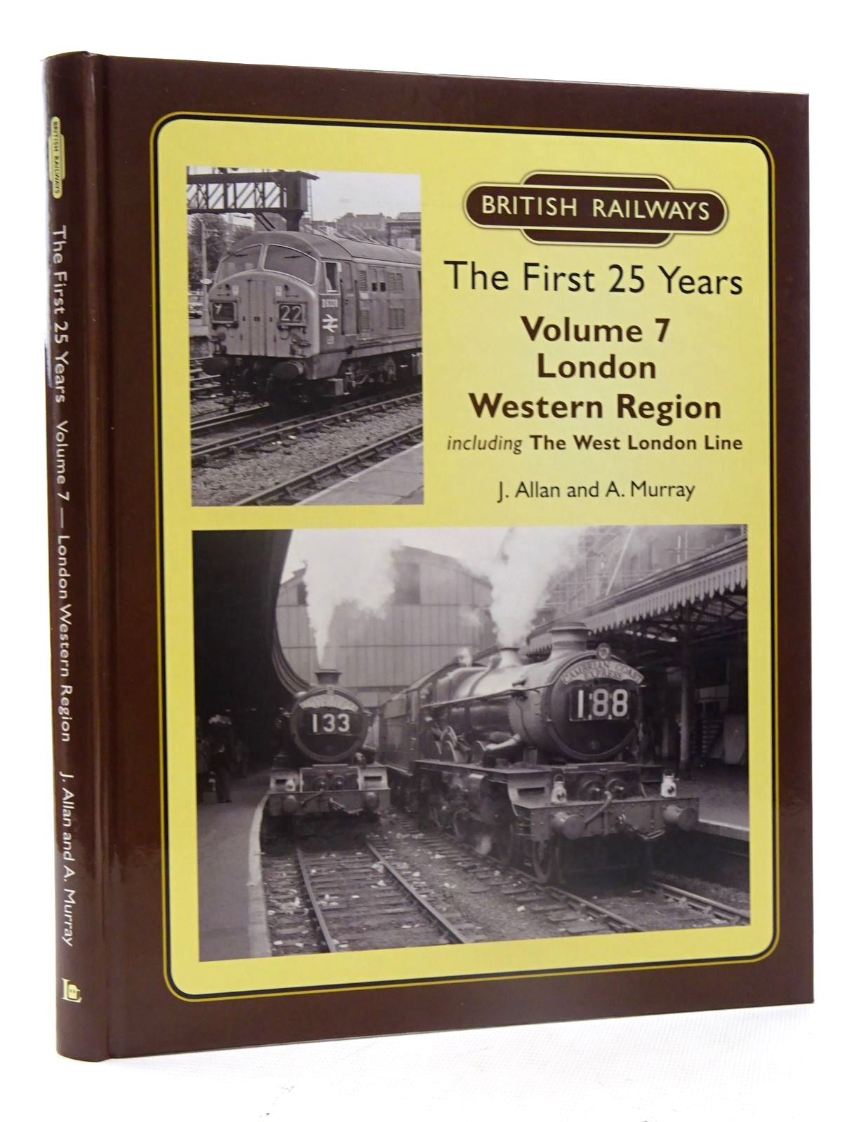 Photo of BRITISH RAILWAYS THE FIRST 25 YEARS: VOLUME 7 - LONDON WESTERN REGION written by Allan, J.<br />Murray, A. published by Lightmoor Press (STOCK CODE: 1610675)  for sale by Stella & Rose's Books