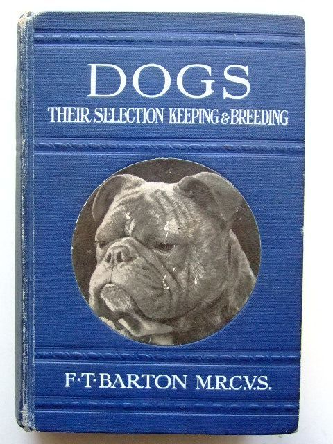 Photo of DOGS THEIR SELECTION KEEPING AND BREEDING written by Barton, Frank Townend published by Jarrold & Sons (STOCK CODE: 1702833)  for sale by Stella & Rose's Books