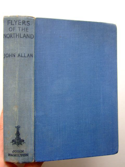 Photo of FLYERS OF THE NORTHLAND written by Allan, John published by John Hamilton Ltd. (STOCK CODE: 1703189)  for sale by Stella & Rose's Books