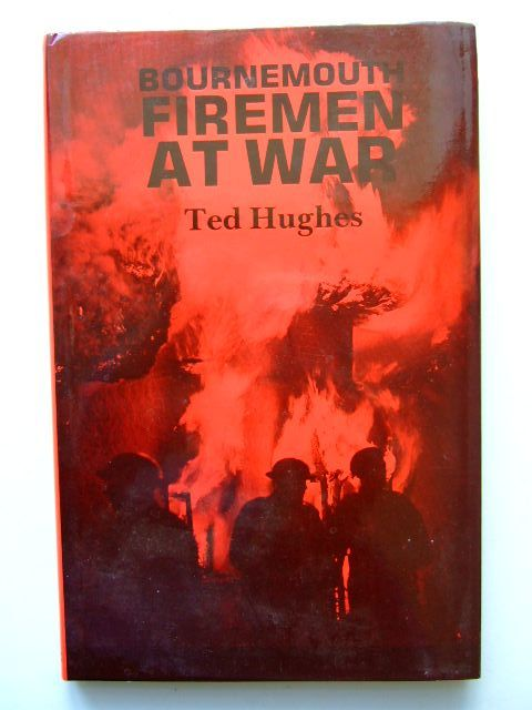 Photo of BOURNEMOUTH FIREMEN AT WAR written by Hughes, Ted published by Dorset Publishing Company (STOCK CODE: 1703339)  for sale by Stella & Rose's Books