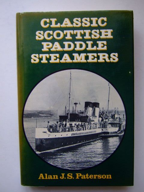 Photo of CLASSIC SCOTTISH PADDLE STEAMERS written by Paterson, Alan J.S. published by David & Charles (STOCK CODE: 1703386)  for sale by Stella & Rose's Books