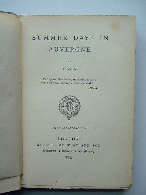 Photo of SUMMER DAYS IN AUVERGNE written by De K., H. published by Richard Bentley & Son (STOCK CODE: 1703448)  for sale by Stella & Rose's Books