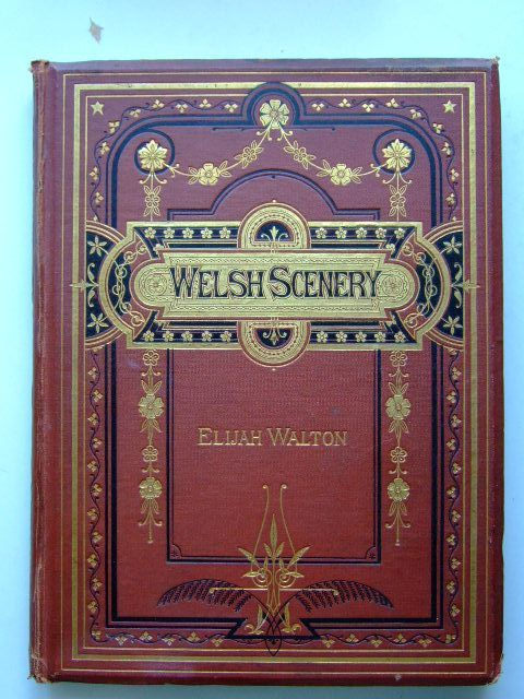 Photo of WELSH SCENERY (CHIEFLY IN SNOWDONIA) written by Bonney, T.G. illustrated by Walton, Elijah published by W.M. Thompson (STOCK CODE: 1703843)  for sale by Stella & Rose's Books