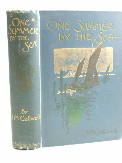 Photo of ONE SUMMER BY THE SEA written by Callwell, J.M. published by Thomas Nelson and Sons Ltd. (STOCK CODE: 1704228)  for sale by Stella & Rose's Books