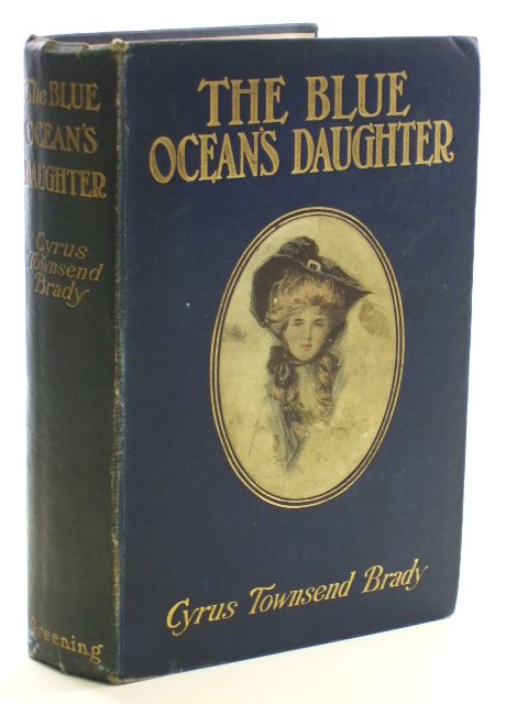 Photo of THE BLUE OCEAN'S DAUGHTER written by Brady, Cyrus Townsend published by Greening & Co. Ltd. (STOCK CODE: 1704281)  for sale by Stella & Rose's Books