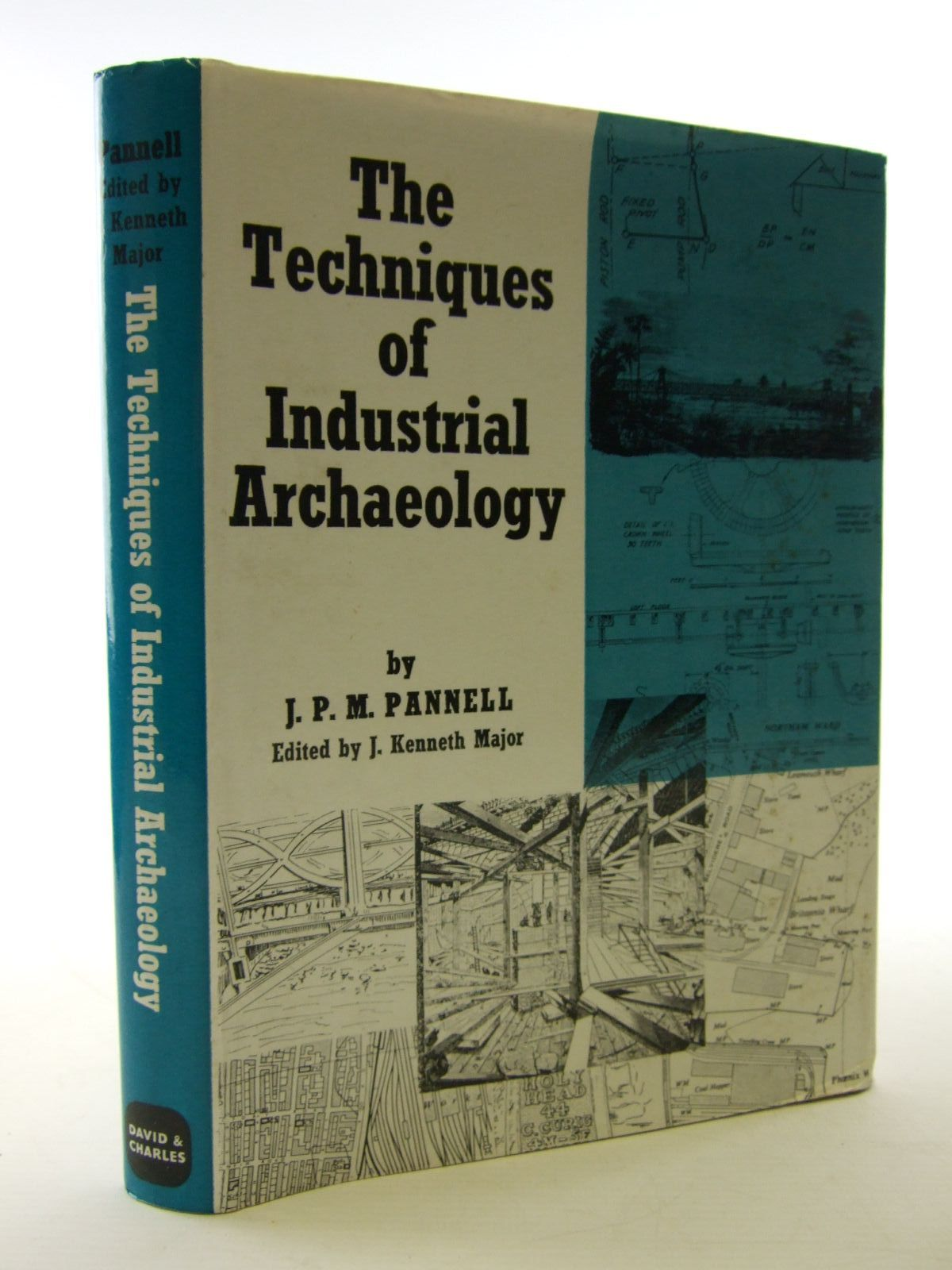 Photo of THE TECHNIQUES OF INDUSTRIAL ARCHAEOLOGY written by Pannell, J.P.M. Major, J. Kenneth published by David & Charles (STOCK CODE: 1706050)  for sale by Stella & Rose's Books