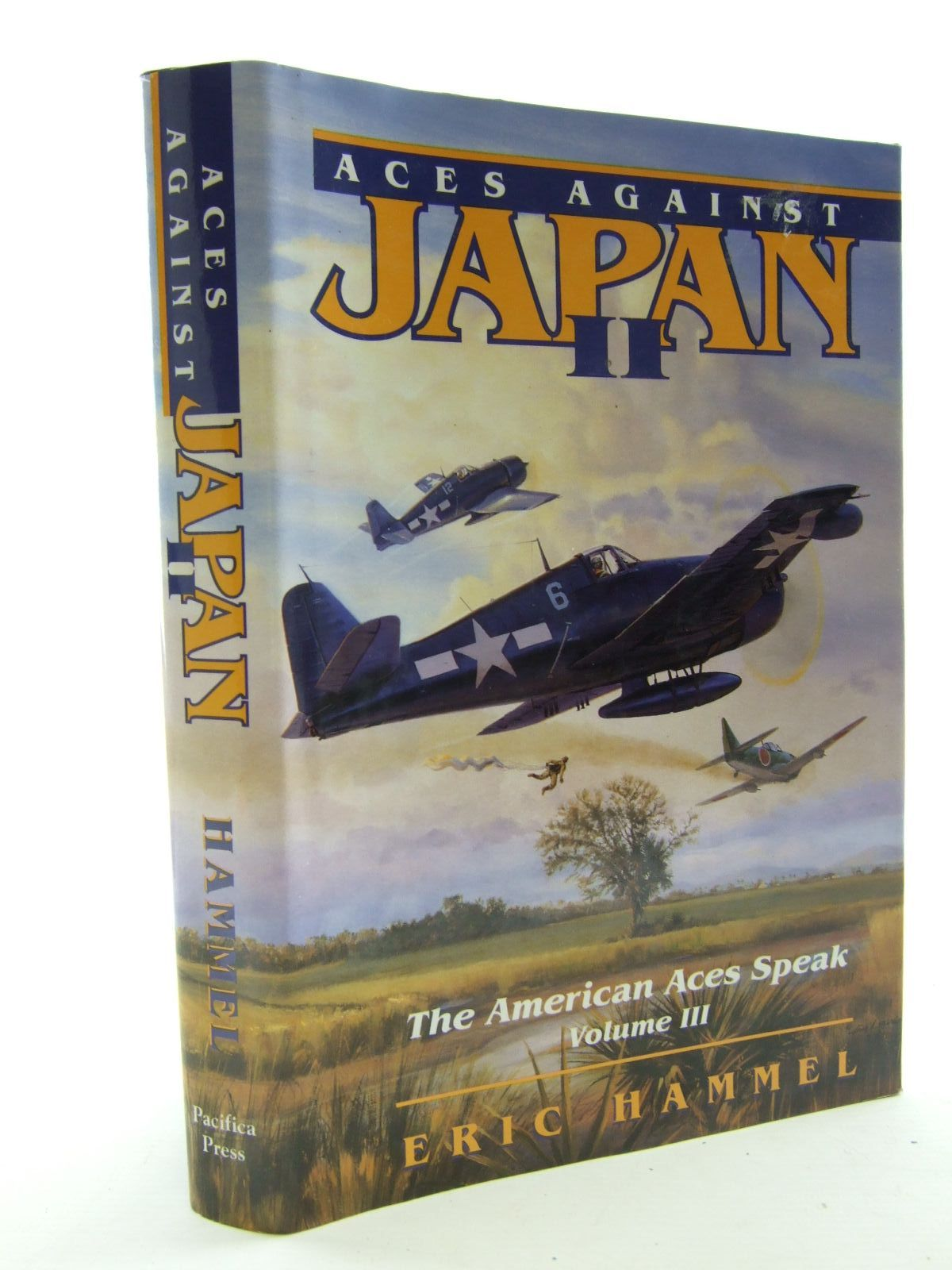 Photo of ACES AGAINST JAPAN II THE AMERICAN ACE SPEAKS VOLUME III written by Hammel, Eric published by Pacifica Press (STOCK CODE: 1706365)  for sale by Stella & Rose's Books