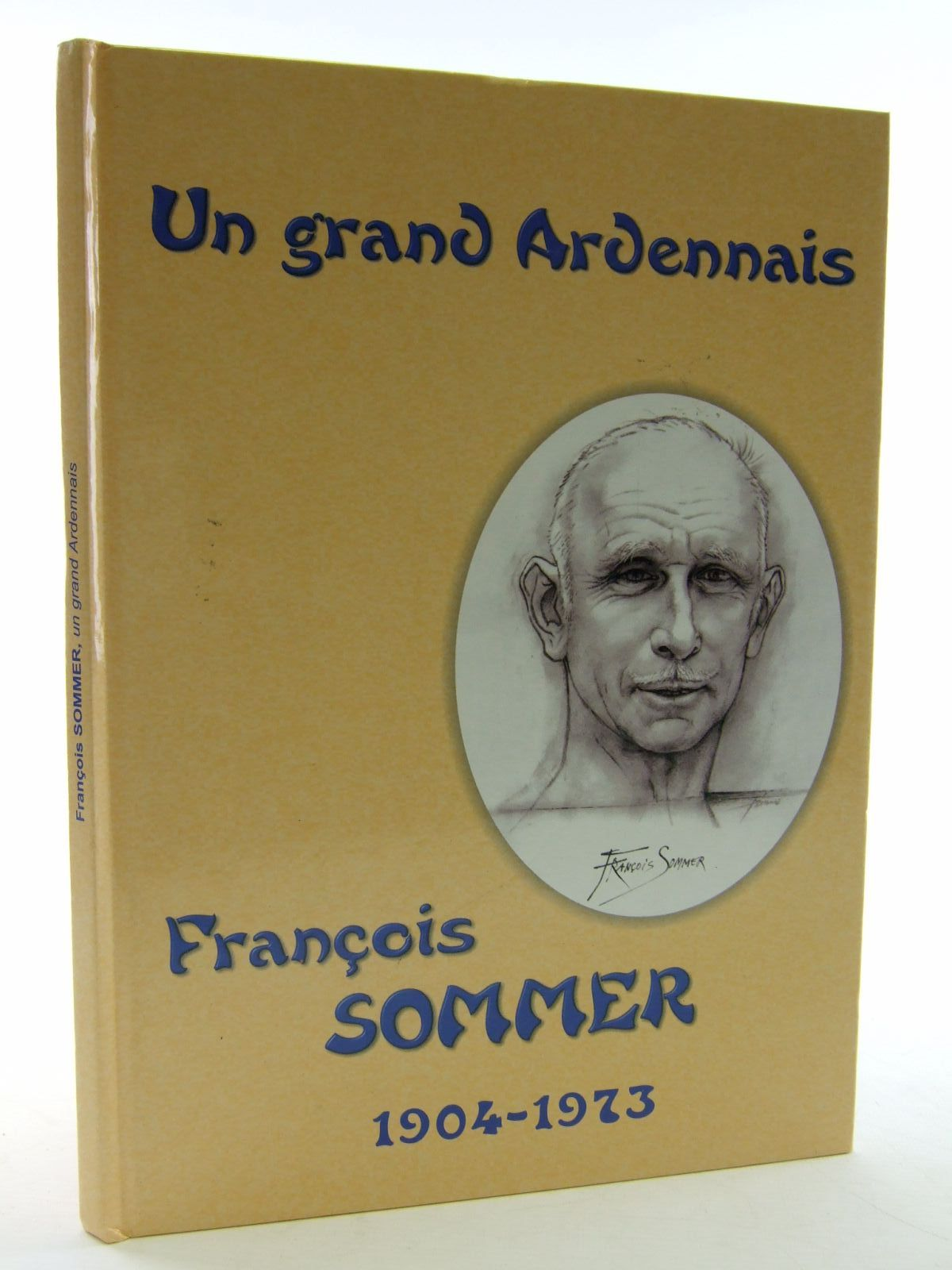 Photo of UN GRAND ARDENNAIS FRANCOIS SOMMER 1904-1973 written by Sommer, Francois (STOCK CODE: 1706379)  for sale by Stella & Rose's Books