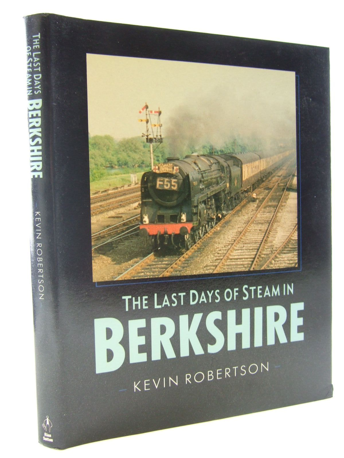 Photo of THE LAST DAYS OF STEAM IN BERKSHIRE written by Robertson, Kevin published by Alan Sutton (STOCK CODE: 1706660)  for sale by Stella & Rose's Books