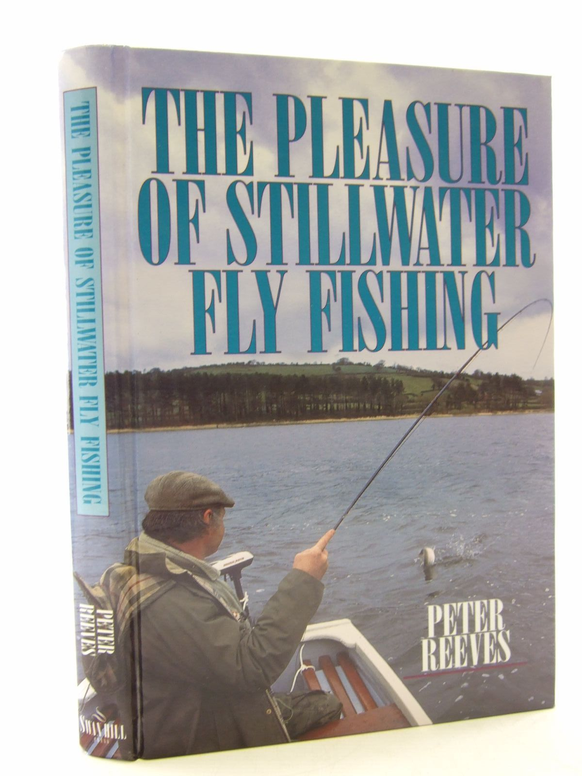 Photo of THE PLEASURE OF STILLWATER FLY FISHING written by Reeves, Peter published by Swan Hill Press (STOCK CODE: 1707283)  for sale by Stella & Rose's Books
