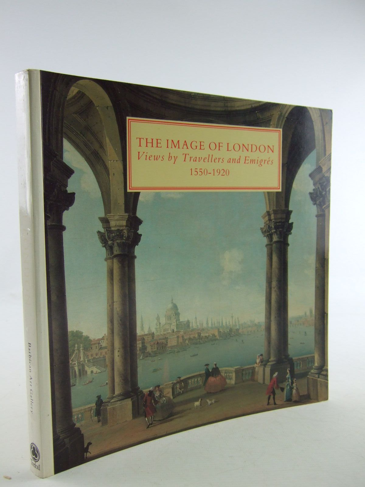 Photo of THE IMAGE OF LONDON VIEW BY TRAVELLERS AND EMIGRES 1550-1920 written by Warner, Malcolm et al,  published by Trefoil Publications (STOCK CODE: 1707312)  for sale by Stella & Rose's Books