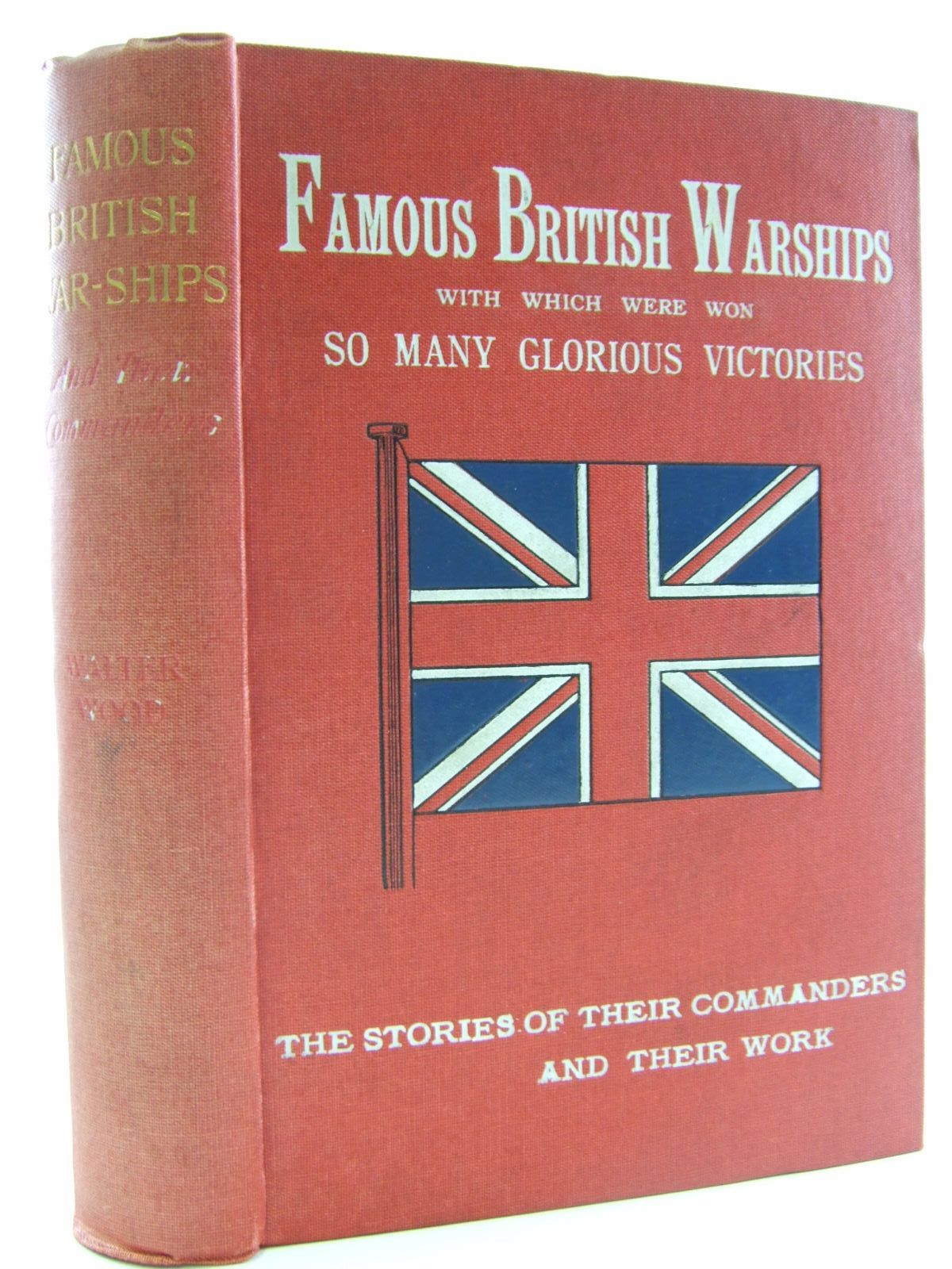 Photo of FAMOUS BRITISH WAR-SHIPS AND THEIR COMMANDERS written by Wood, Walter published by Hurst & Blackett Ltd. (STOCK CODE: 1707495)  for sale by Stella & Rose's Books