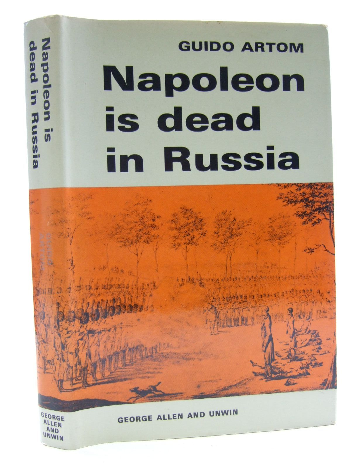 Photo of NAPOLEON IS DEAD IN RUSSIA written by Artom, Guido Grindrod, Muriel published by George Allen & Unwin Ltd. (STOCK CODE: 1707526)  for sale by Stella & Rose's Books