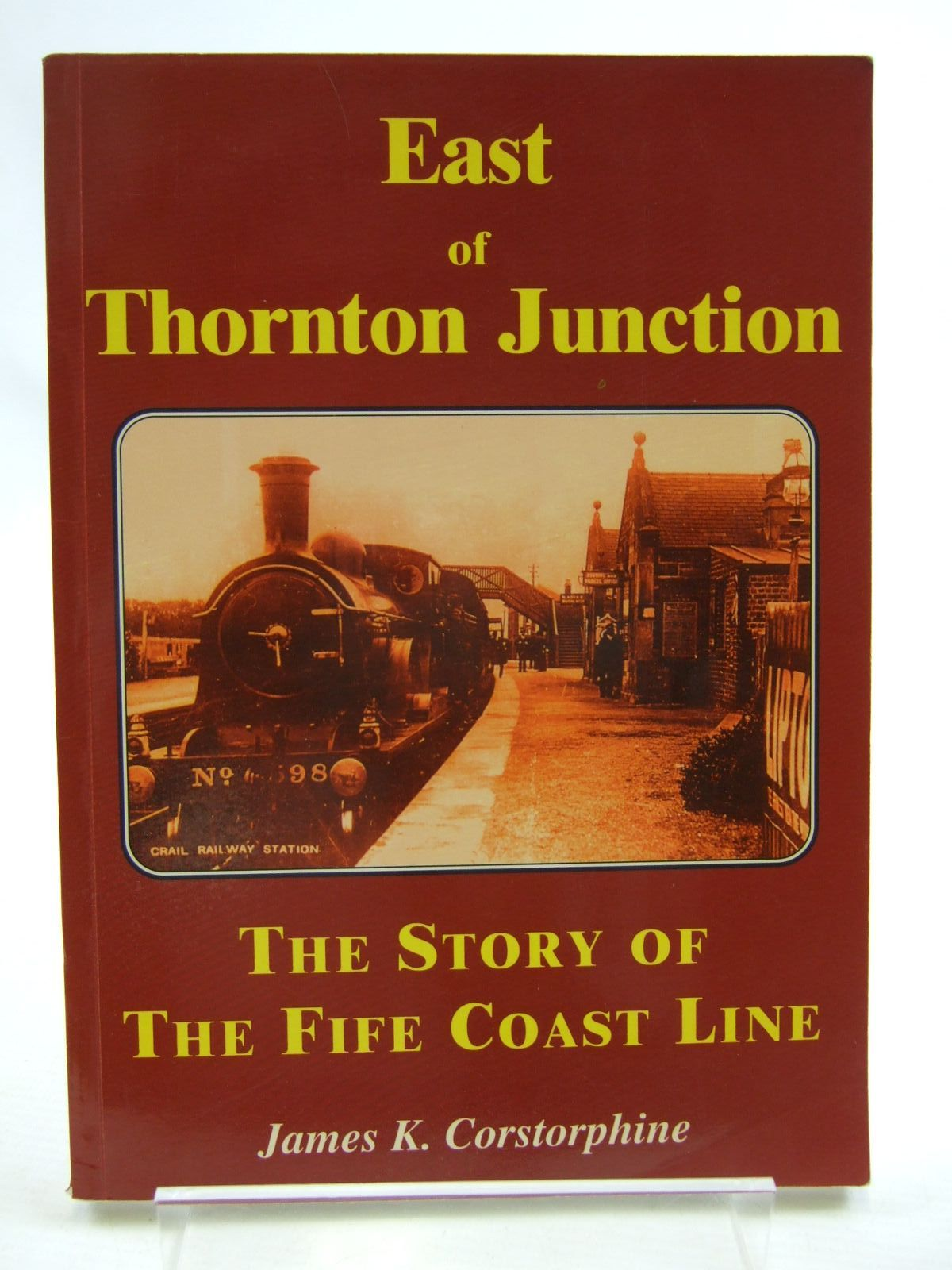 Photo of EAST OF THORNTON JUNCTION written by Corstorphine, James K. published by James Corstorphine (STOCK CODE: 1707835)  for sale by Stella & Rose's Books
